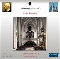 Anton Bruckner: Symphony No. 4 - Salzburg Mozarteum Orchestra; Ivor Bolton (conductor)