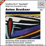 "Anton Bruckner: Symphony No. 8 ""Apocalyptic""; Adagio from String Quintet in F major"