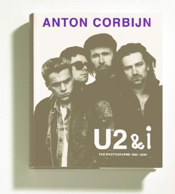 Anton Corbijn: U2&i - Bono, and Christensen, Helena, and Clinton, Bill, President
