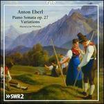 Anton Eberl: Piano Sonata Op. 27; Variations
