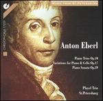 Anton Eberl: Piano Trios Op. 10; Variations for Piano & Cello Op. 17; Piano Sonata Op. 39