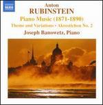 Anton Rubinstein: Piano Music (1871-1890)