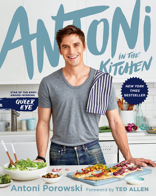 Antoni in the Kitchen - Porowski, Antoni, and Fox, Mindy
