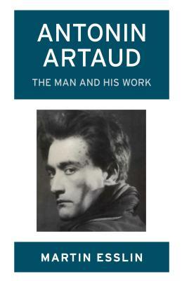 Antonin Artaud - Esslin, Martin