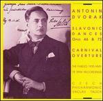 Antonin Dvorak: Slavonic Dances, Opp. 46 & 72; Carnival Overture