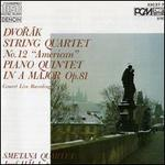 "Antonin Dvorak: String Quartet No. 12 ""American""; Piano Quintet in A major Op. 81"