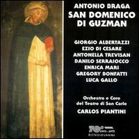 Antonio Braga: San Domenico di Guzman - Antonella Trevisan (alto); Danilo Serraiocco (baritone); Enrica Mari (soprano); Ezio di Cesare (tenor);...