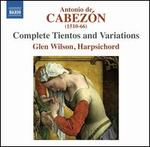 Antonio de Cabez�n: Complete Tientos and Variations