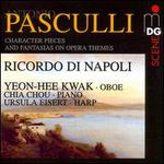 Antonio Pasculli: Ricordi di Napoli; Character Pieces; Fantasias on Opera Themes