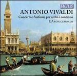 Antonio Vivaldi: Concerti e Sinfonie per archi e continuo