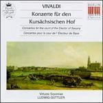 Antonio Vivaldi: Konzerte f�r den Kurs�chsischen Hof