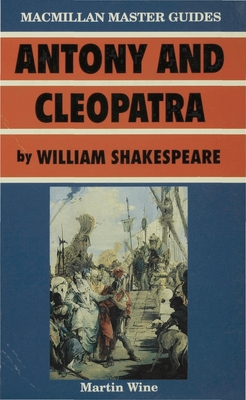 Antony and Cleopatra by William Shakespeare - Shakespeare, William, and Wine, Martin