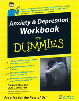 Anxiety & Depression Workbook for Dummies - Elliott, Charles H, and Smith, Laura L, and Beck, Aaron T, MD