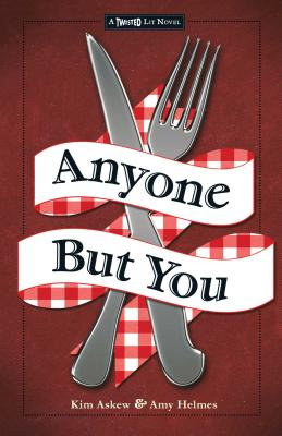 Anyone But You: The Third in the Twisted Lit Series - Askew, Kim, and Helmes, Amy