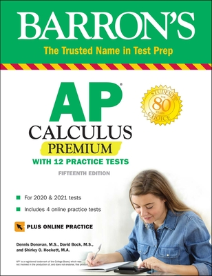 AP Calculus Premium: With 12 Practice Tests - Bock, David, and Donovan, Dennis, and Hockett, Shirley O.