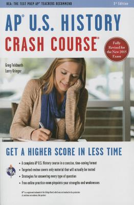 AP U.S. History Crash Course: Book + Online - Krieger, Larry, and Feldmeth, Gregory