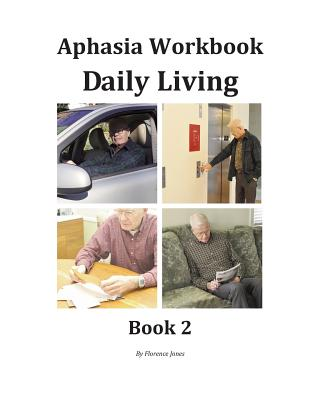 Aphasia Workbook Daily Living Book 2 - Jones, Florence