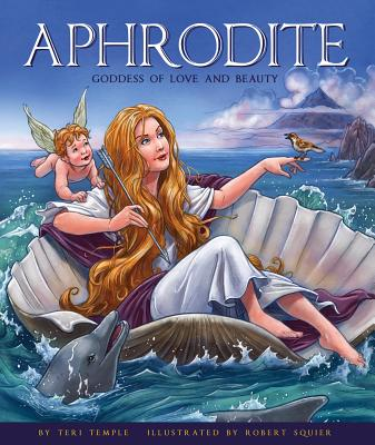 Aphrodite Goddess Of Love And Beauty By Teri Temple Alibris