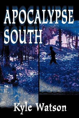 Apocalypse South - Watson, Kyle