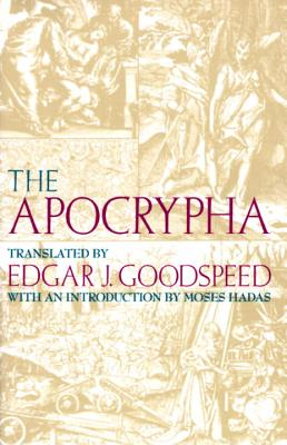 Apocrypha-OE - Goodspeed, Edgar Johnson (Translated by), and Hadas, Moses, Professor (Introduction by)