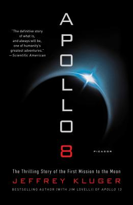 Apollo 8: The Thrilling Story of the First Mission to the Moon - Kluger, Jeffrey