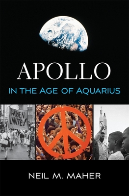 Apollo in the Age of Aquarius - Maher, Neil M