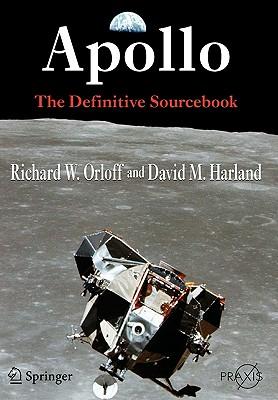 Apollo: The Definitive Sourcebook - Orloff, Richard W, and Harland, David M