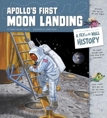 Apollo's First Moon Landing: A Fly on the Wall History - Troupe, Thomas Kingsley