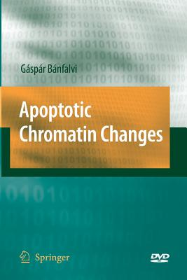 Apoptotic Chromatin Changes - Banfalvi, Gaspar