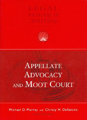 Appellate Advocacy and Moot Court - Murray, Michael, and DeSanctis, Christy