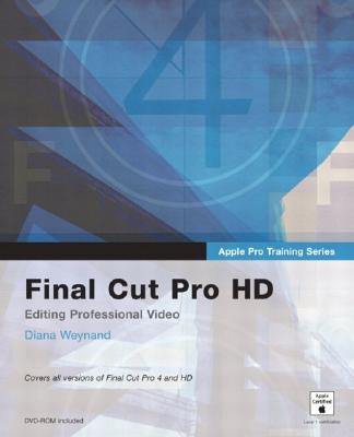 Apple Pro Training Series: Final Cut Pro HD - Weynand, Diana