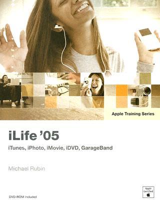 Apple Training Series: iLife 05 - Rubin, Michael