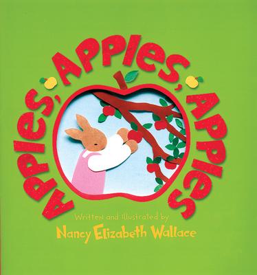 Apples, Apples, Apples - Wallace, Nancy Elizabeth
