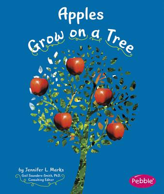 Apples Grow on a Tree - Schuh, Mari, and Saunders-Smith, Gail, PH.D. (Consultant editor)