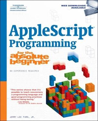 AppleScript Programming for the Absolute Beginner - Ford, Jerry Lee, Jr.