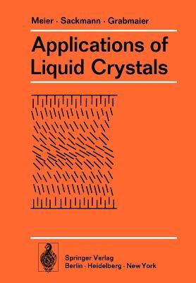 Applications of Liquid Crystals - Meier, G, and Sackmann, E, and Grabmaier, J G