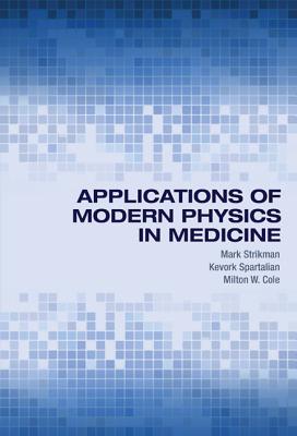 Applications of Modern Physics in Medicine - Strikman, Mark