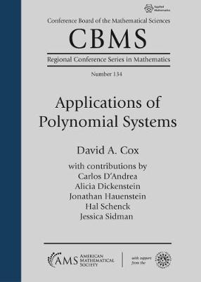 Applications of Polynomial Systems - Cox, David A.