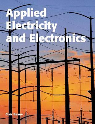 Applied Electricity and Electronics - Bayne, Clair A