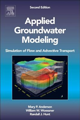 Applied Groundwater Modeling: Simulation of Flow and Advective Transport - Anderson, Mary P, and Woessner, William W, and Hunt, Randall J