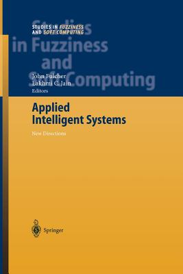 Applied Intelligent Systems: New Directions - Fulcher, John (Editor)