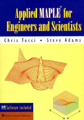 Applied Maple for Engineers and Scientists - Tocci, Christopher S., and Adams, Steve