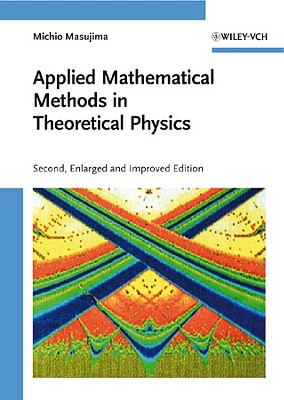 Applied Mathematical Methods in Theoretical Physics - Masujima, Michio