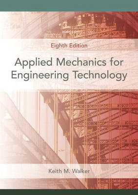 Applied Mechanics for Engineering Technology - Walker, Keith M