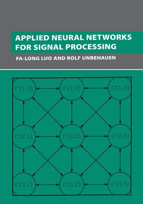 Applied Neural Networks for Signal Processing - Luo, Fa-Long