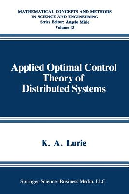 Applied Optimal Control Theory of Distributed Systems - Lurie, K a