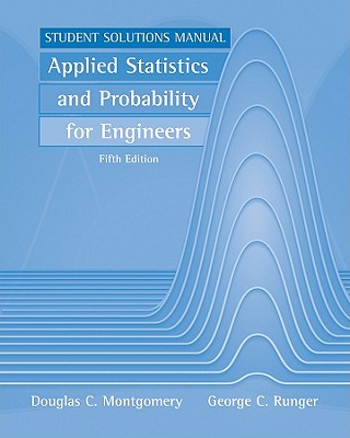 applied statistics and probability for engineers student solutions rh alibris com Chemical Engineering Statistics montgomery engineering statistics 5th edition solution manual