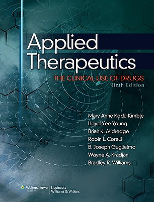 Applied Therapeutics: The Clinical Use of Drugs - Koda-Kimble, Mary Anne, Pharmd (Editor), and Young, Lloyd Yee, Pharmd (Editor), and Alldredge, Brian K, Pharmd (Editor)