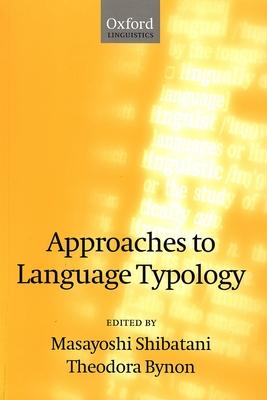 Approaches to Language Typology - Shibatani, Masayoshi (Editor)