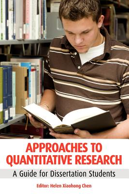 Approaches to Quantitative Research: A Guide for Dissetation Students - Chen, Helen Xiaohong (Editor)